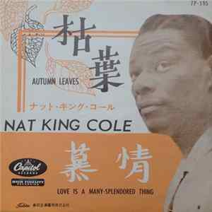 Nat King Cole - Love Is A Many-Splendored Thing / Autumn Leaves Full Album