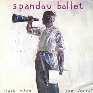 Spandau Ballet - Only When You Leave Full Album