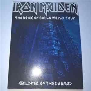 Iron Maiden - The Book Of Souls World Tour / Children Of The Damned Full Album