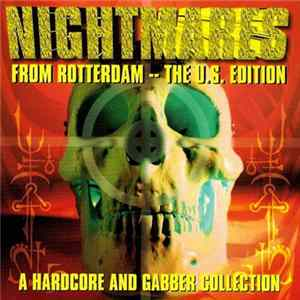 Various - Nightmares From Rotterdam -- The U.S. Edition Full Album