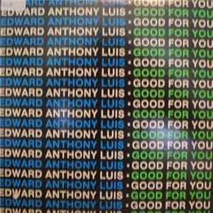 Edward Anthony Luis - Good For You Full Album