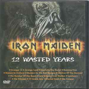 Iron Maiden - 12 Wasted Years Full Album