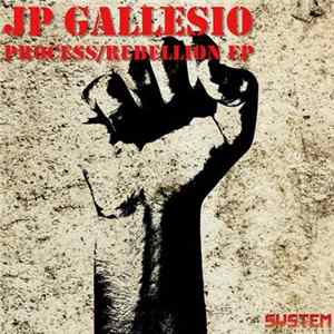 Jp Gallesio - Process / Rebellion EP Full Album
