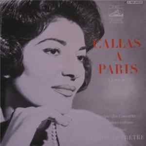 Maria Callas - Callas À Paris (Album II) Full Album